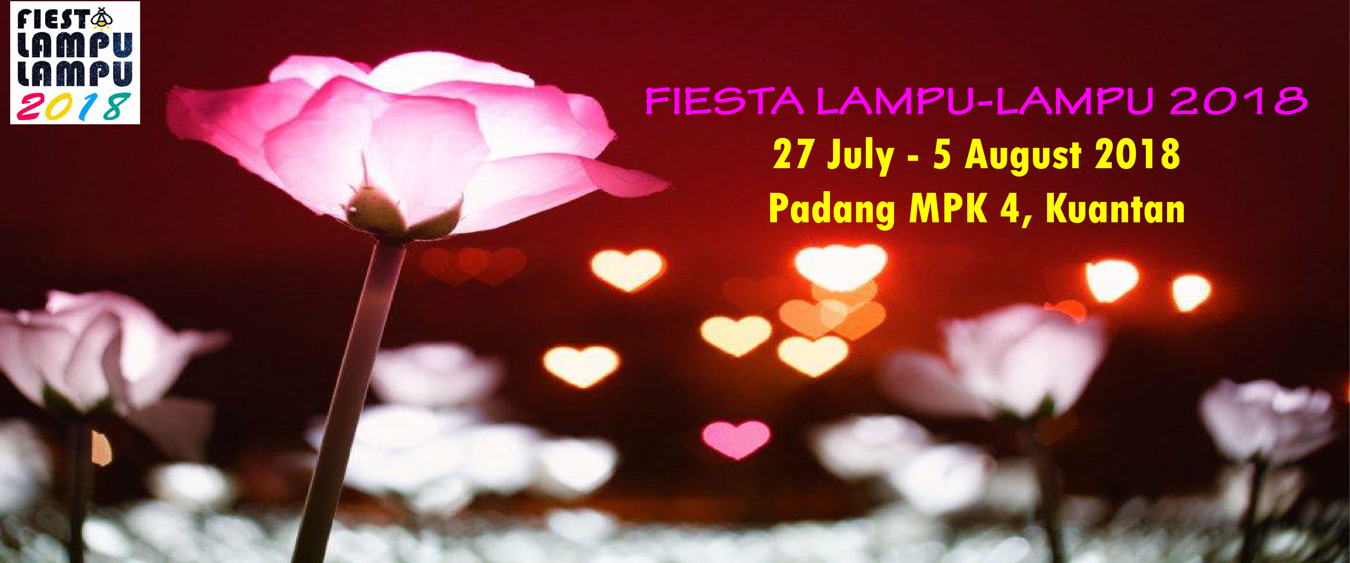 FIESTA LAMPU LAMPU : JULY 27- AUGUST 5, 2018